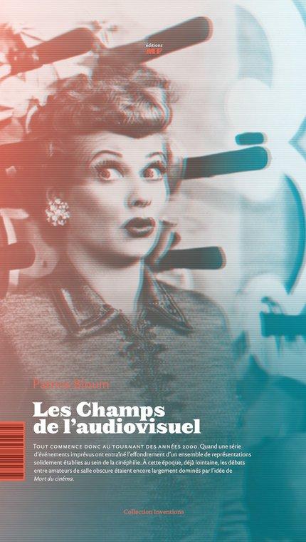 Les Champs de l'Audiovisuel - Patrice Blouin - éditions MF