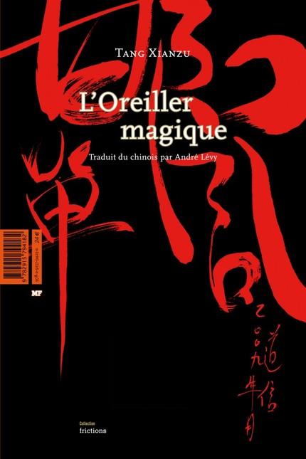 L'Oreiller magique - Tang Xianzu - éditions MF