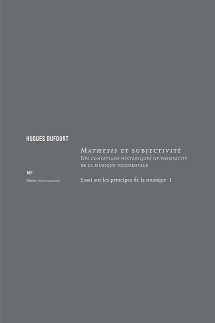 Mathesis et subjectivité - Hugues Dufourt - éditions MF