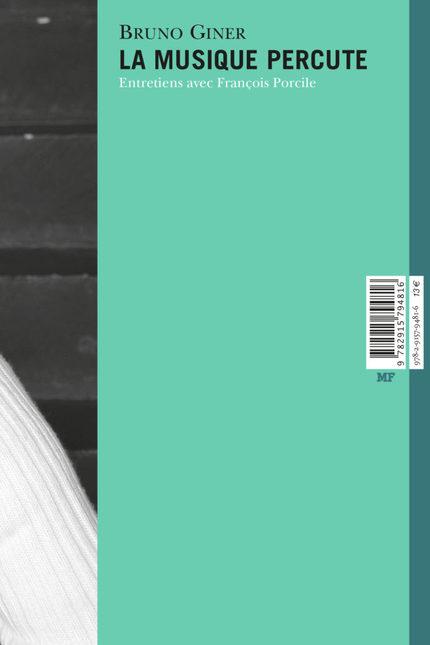 La Musique percute. Entretiens avec Bruno Giner - François Porcile - éditions MF