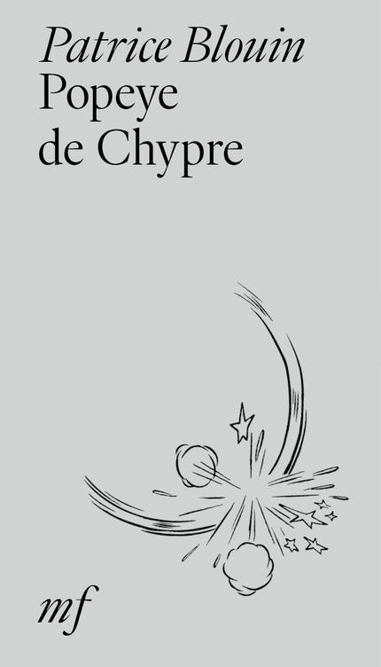 Popeye de Chypre - Patrice Blouin - éditions MF