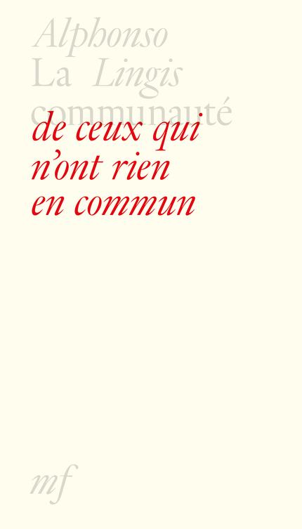 La communauté de ceux qui n'ont rien en commun - Alphonso Lingis - éditions MF