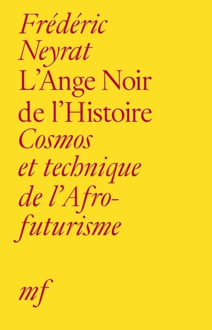 L'Ange Noir de l'Histoire - Frédéric Neyrat - éditions MF